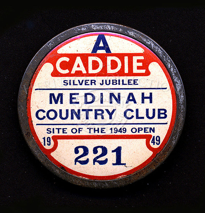 A weathered caddie badge, two-inches in diameter, is from the 49th U. S. Open Championship at Medinah Country Club. The event was held June 9-11, 1949. Dr. Cary Middlecoff won the tournament. Medinah celebrated its Silver Jubilee year in 1949.