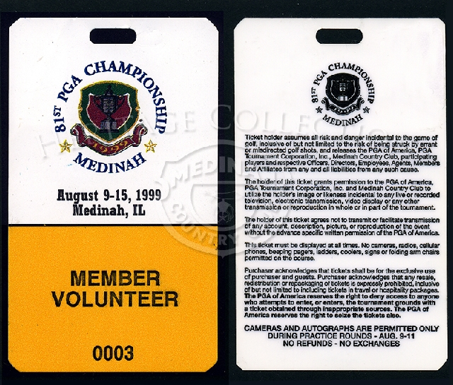 Pictured, is an example of the special ticket/credential for Medinah members who volunteered their time during the 81st PGA. On the reverse side, are the conditions assumed by the ticket holder and the PGA. The plastic coated paper ticket measures 2 1/2 x