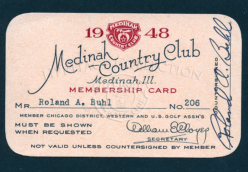The 1948 Medinah Country Club membership card #206 for Roland A. Buhl. Card is signed by Mr. Buhl. Card was donated by Roy Landgren. Also see item # 83265, a letter that accompanied the membership card.