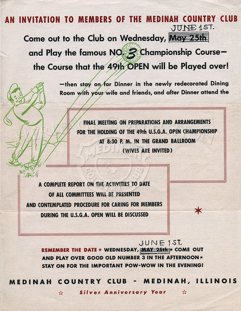 Invitation flyer to Medinah Country Club members to play No. 3 Course on June 1, 1949, before the 49th Open, June 9-11. Letter also invited members to stay for dinner in the redecorated Dining Room and after, attend the final meeting (wives included) on p