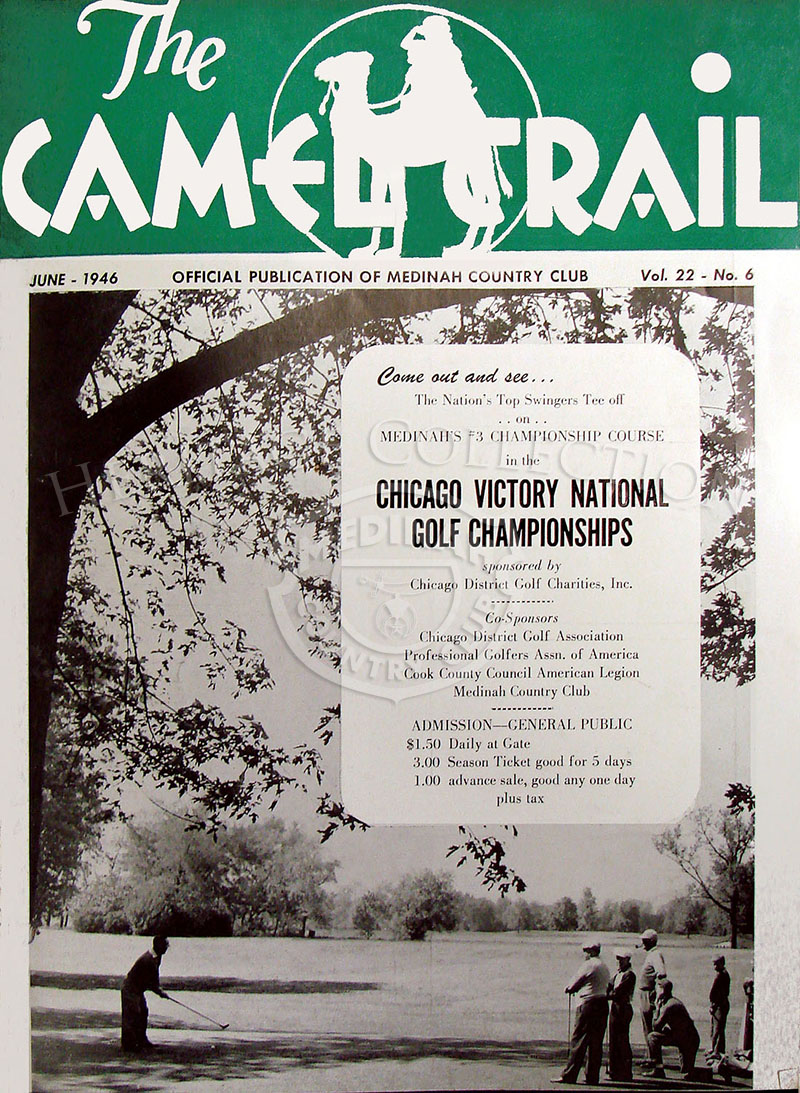 Cover of The Camel Trail, Volume 22 No.6, June 1946, promoted the Chicago Victory National Golf Championships. The tournament was held July 19-21, 1946 at Medinah Country Club.