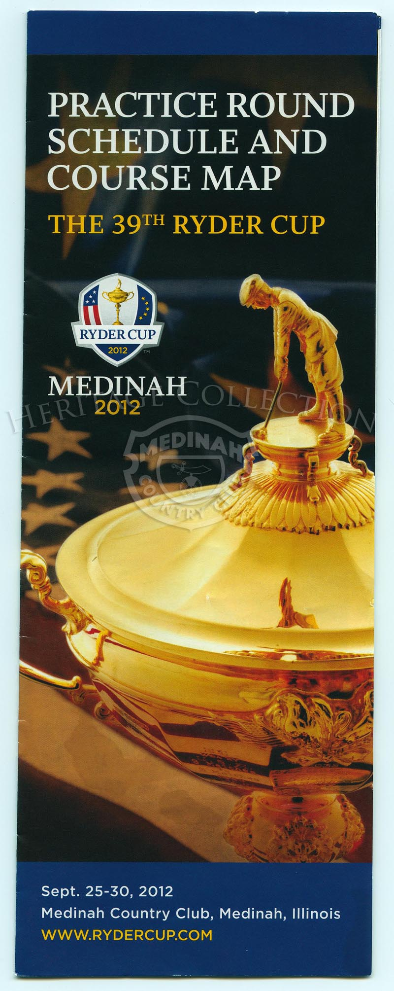 2012 Ryder Cup Practice Round Schedule and Course MapFold out map of property, 4÷ w x 11÷ h.